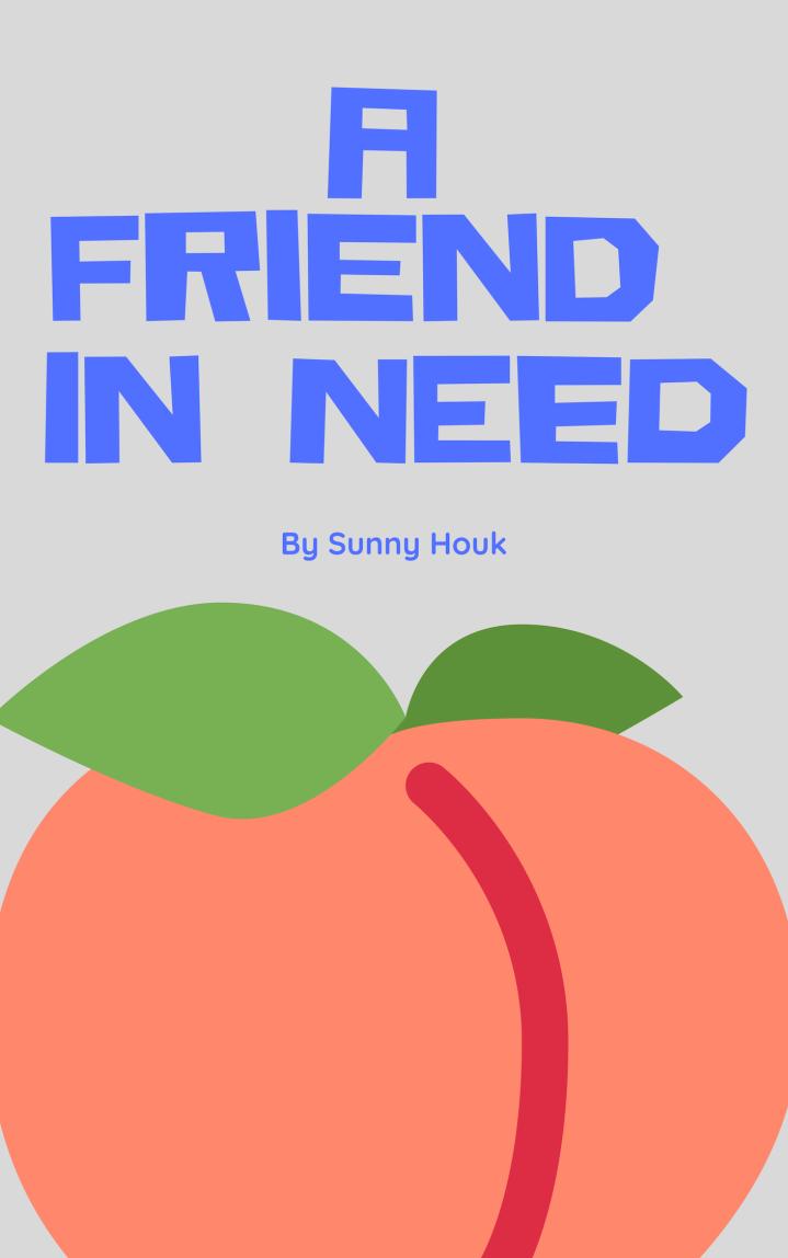 A Friend inNeed