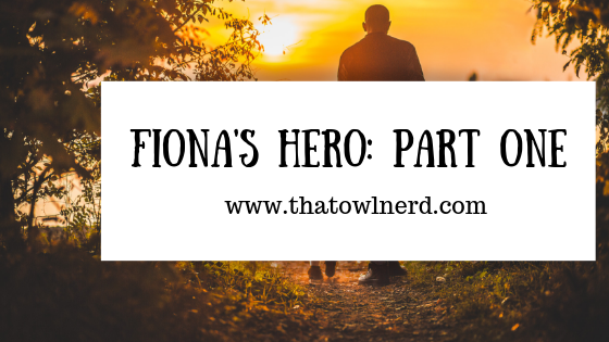 Fiona's Hero: Part One
