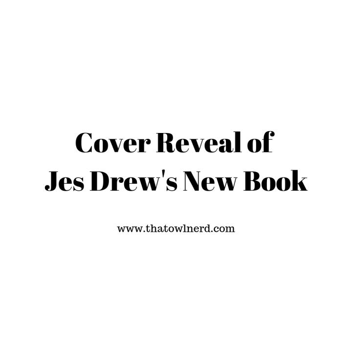 Cover Reveal of  Jes Drew's NewBook
